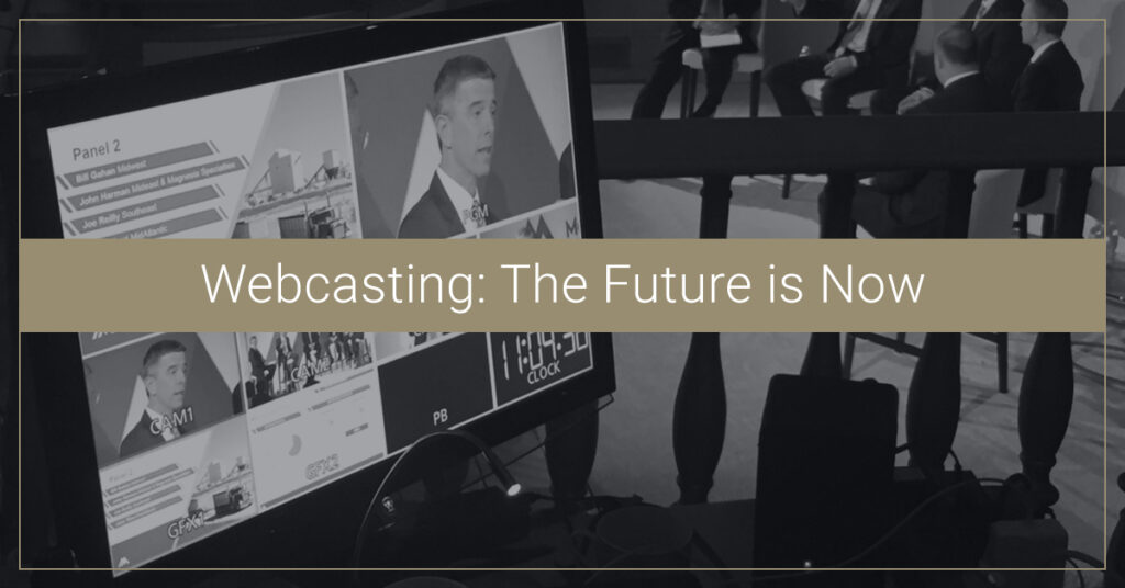 Webcasting: The Future is Now